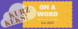 """Butterkeks mit Beschriftung: """"On a word. das A&O"""" und dem Wolkenwort """"Kurzkeks"""" auf lila Hintergrund"""